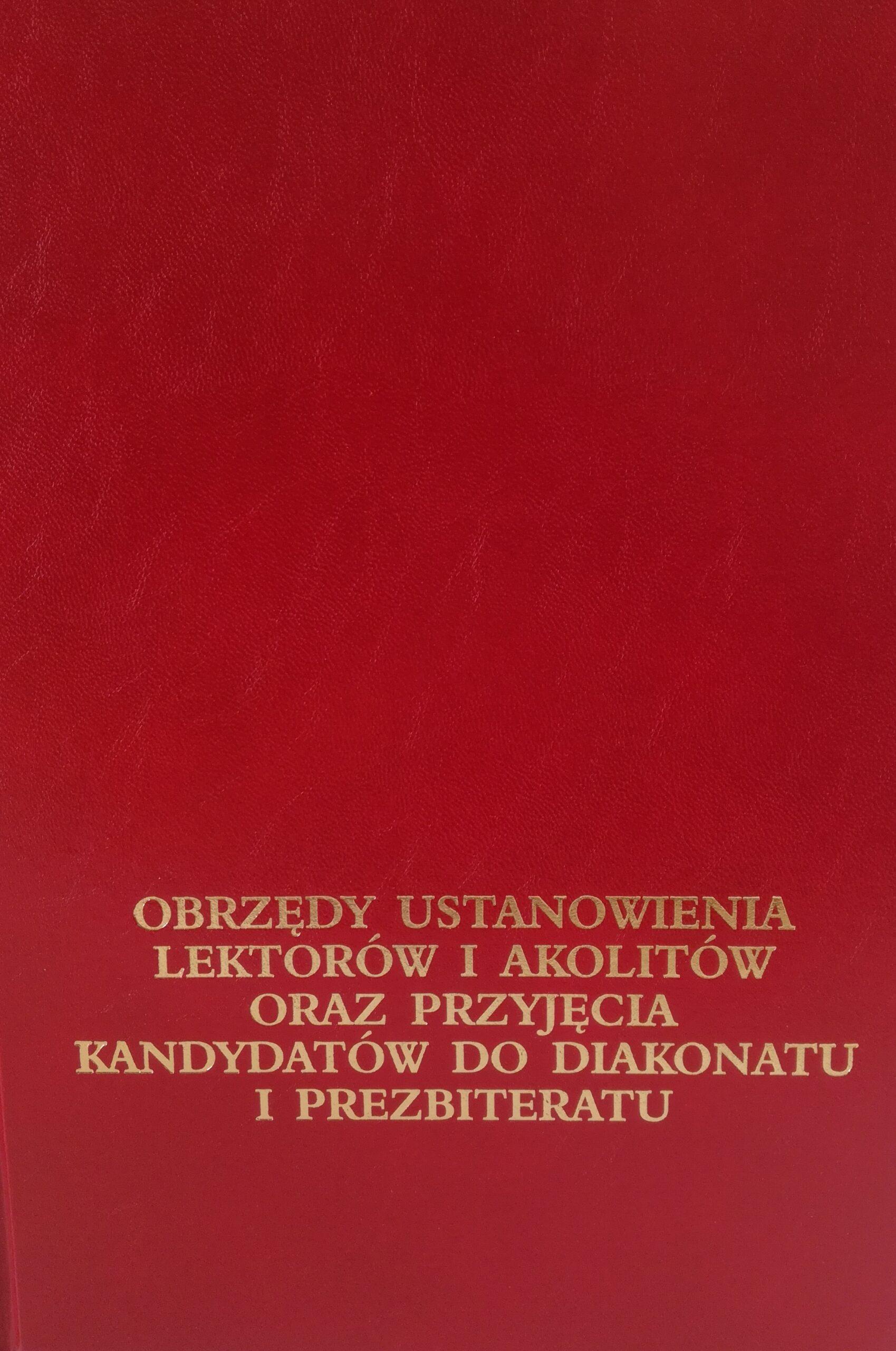 Obrzędy ustanowienia lektorów i akolitów oraz przyjęcia kandydatów do diakonatu i prezbiteratu