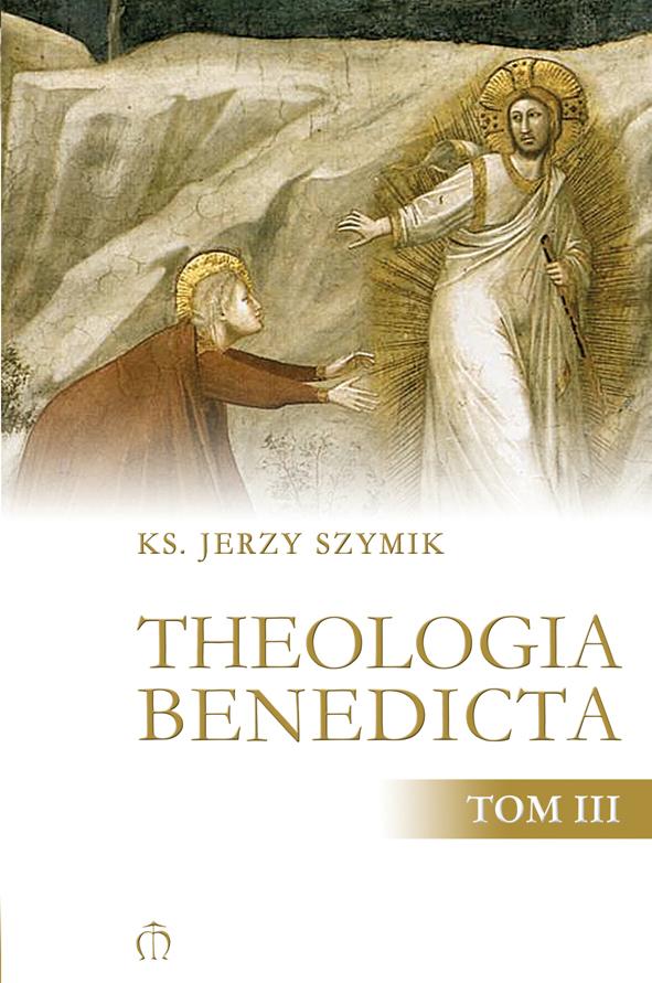 THEOLOGIA BENEDICTA TOM III oprawa miękka