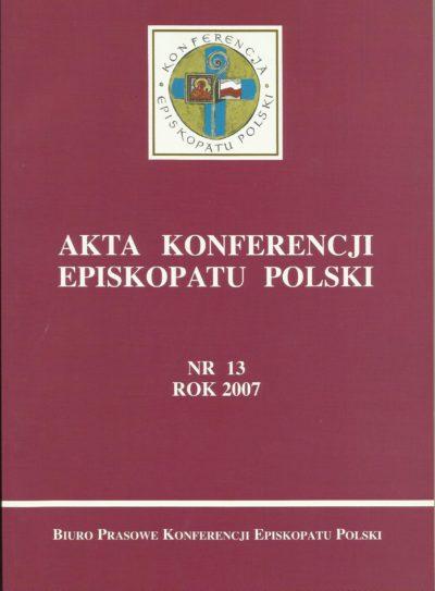 Akta Konferencji Episkopatu Polski nr 13 ROK 2007