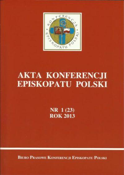 Akta Konferencji Episkopatu Polski Nr 1 (23) ROK 2013