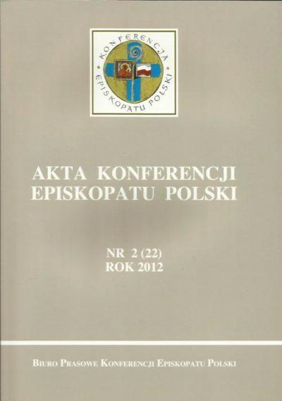 Akta konferencji episkopatu Polski nr 2 (22) ROK 2012