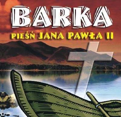 BARKA - Pieśń Jana Pawła II