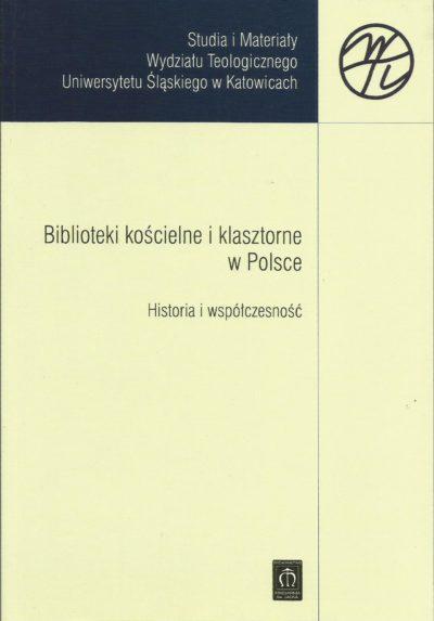 Biblioteki kościelne i klasztorne w Polsce. Historia i współczesność