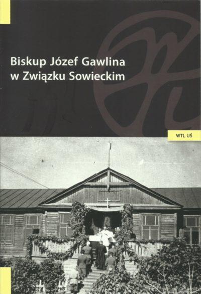 Biskup Józef Gawlina w Związku Sowieckim