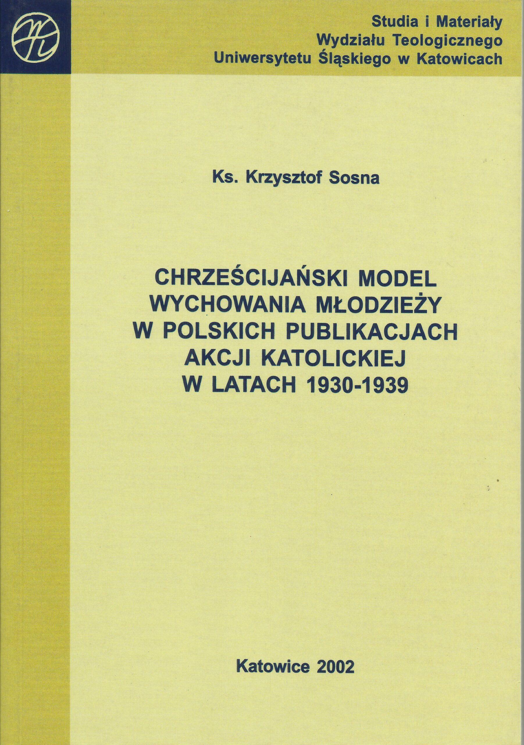 Chrześcijański model wychowania młodzieży w polskich publikacjach Akcji Katolickiej w latach 1930-1939