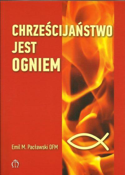 Chrześcijaństwo jest ogniem.