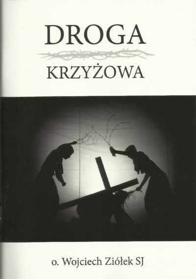 DROGA KRZYŻOWA rozważa o.Wojciech Ziółek