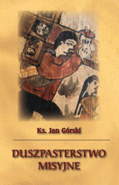 Duszpasterstwo misyjne. Wykłady Autora wygłoszone w Cochabamba w Boliwii