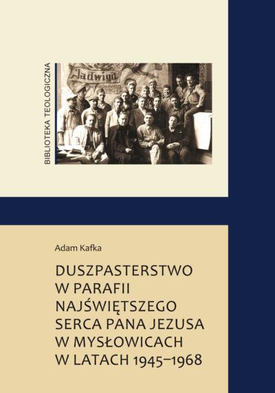 Duszpasterstwo w parafii Najświętszego Serca Pana Jezusa w Mysłowicach w latach 1945-1968