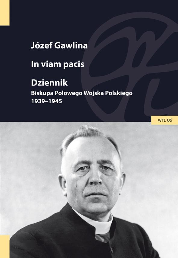 In viam pacis. Dziennik Biskupa Polowego Wojska Polskiego 1939-1945