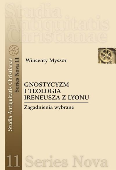 Gnostycyzm i teologia Ireneusza z Lyonu