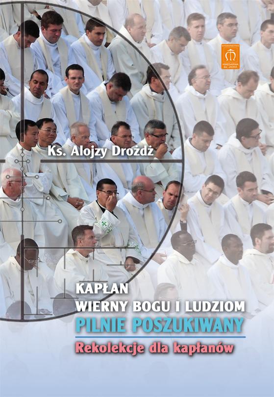 Kapłan wierny Bogu i ludziom pilnie poszukiwany