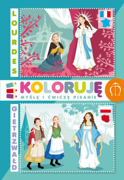 Kolorowanki Lourdes - Gietrzwałd. Koloruję, myślę i ćwiczę pisanie