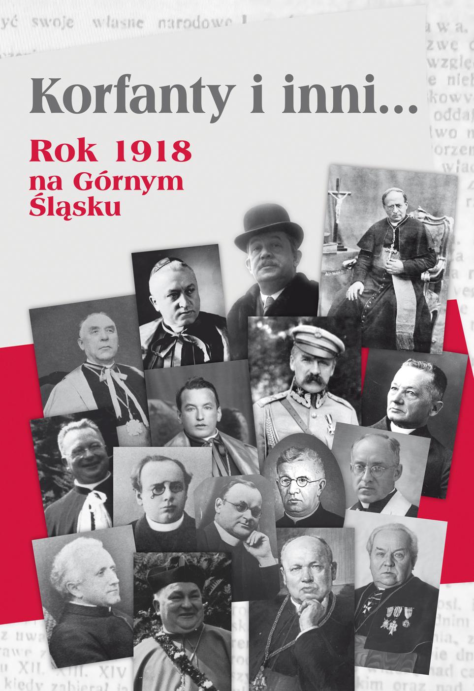 Korfanty i inni...rok 1918 na Górnym Śląsku