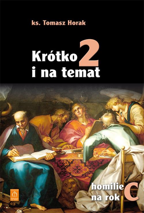 Krótko i na temat Homilie na rok C cz.2 Ks. Tomasz Horak