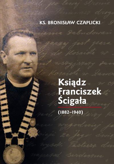 Ksiądz Franciszek Ścigała (1882-1940)