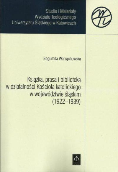 Książka, prasa i biblioteka w działalności Kościoła katolickiego w woj. śląskim (1922 - 1939)