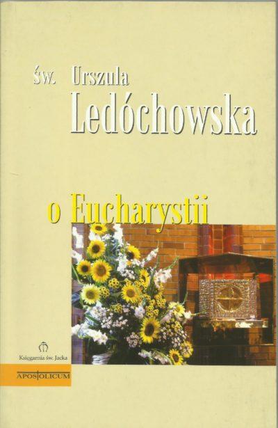 O EUCHARYSTII św. Urszula Ledóchowska