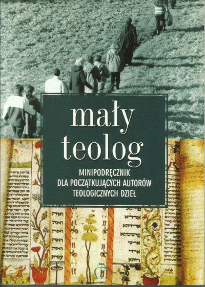 Mały teolog. Minipodręcznik dla początkujących autorów teologicznych dzieł