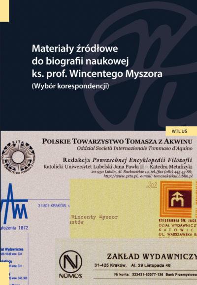 Materiały źródłowe do biografii naukowej ks. prof. Wincentego Myszora (wybór korespondencji)