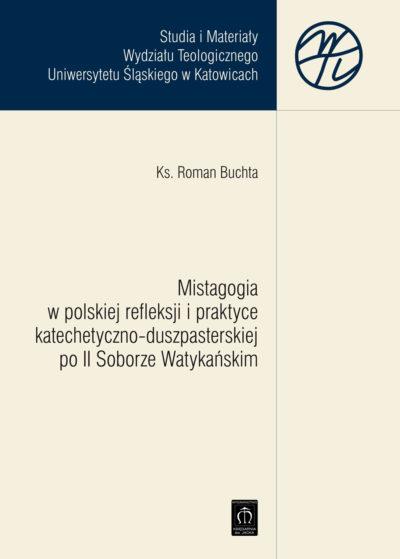 Mistagogia w polskiej refleksji i praktyce katechetyczno-duszpasterskiej po II Soborze Watykanskim