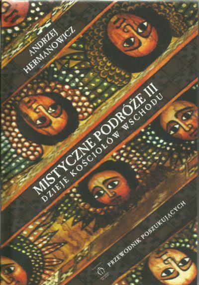 Mistyczne podróże III. Dzieje Kościołów Wschodu