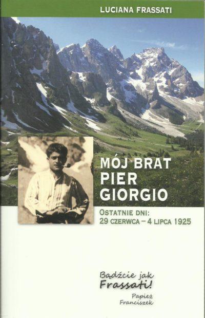 Mój brat Pier Giorgio. Ostatnie dni: 29 czerwca - 4 lipca 1925