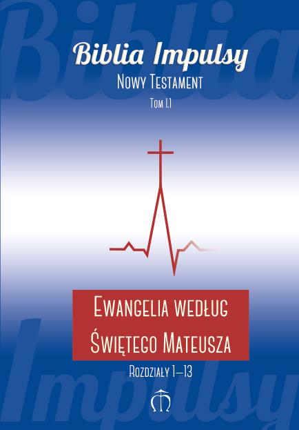Ewangelia według świętego Mateusza Rozdziały 1-13