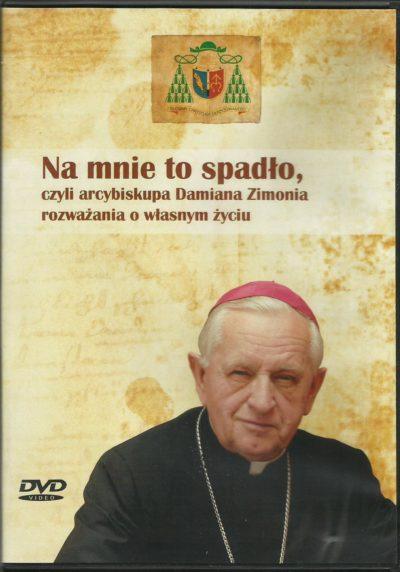 Na mnie to spadło, czyli arcybiskupa Damiana Zimonia rozważania o własnym życiu