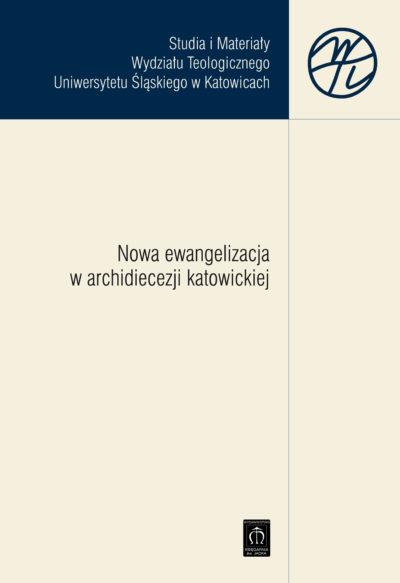 Nowa ewangelizacja w archidiecezji katowickiej