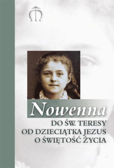 Nowenna do św. Teresy od Dzieciątka Jezus o świętość życia