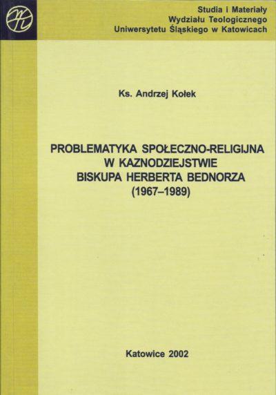 Problematyka społeczno-religijna w kaznodziejstwie biskupa Herberta Bednorza (1967-1989)