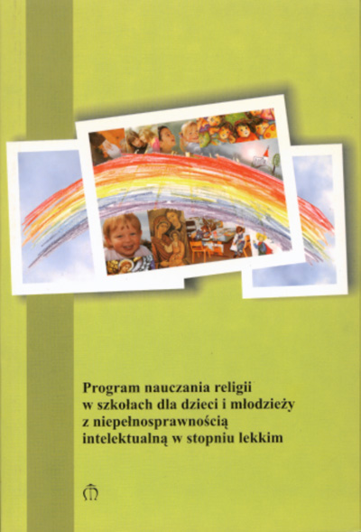 Program nauczania religii w szkołach dla dzieci i młodzieży z niepełnosprawnością intelektualną w stopniu lekkim