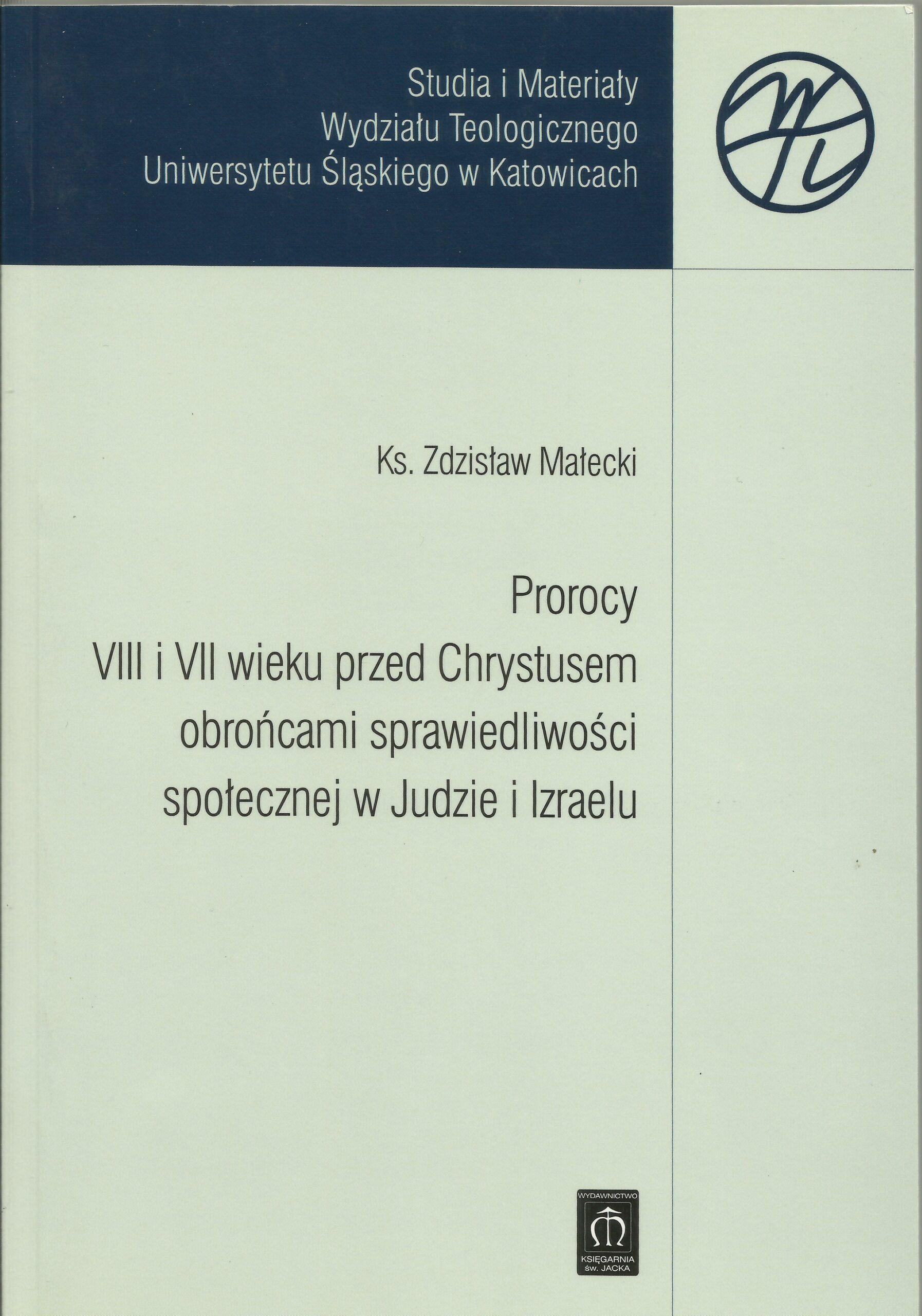 Prorocy VIII i VII wieku przed Chrystusem obrońcami sprawiedliwości społecznej w Judzie i Izraelu