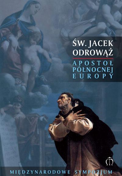 Św. Jacek Odrowąż – apostoł Północnej Europy
