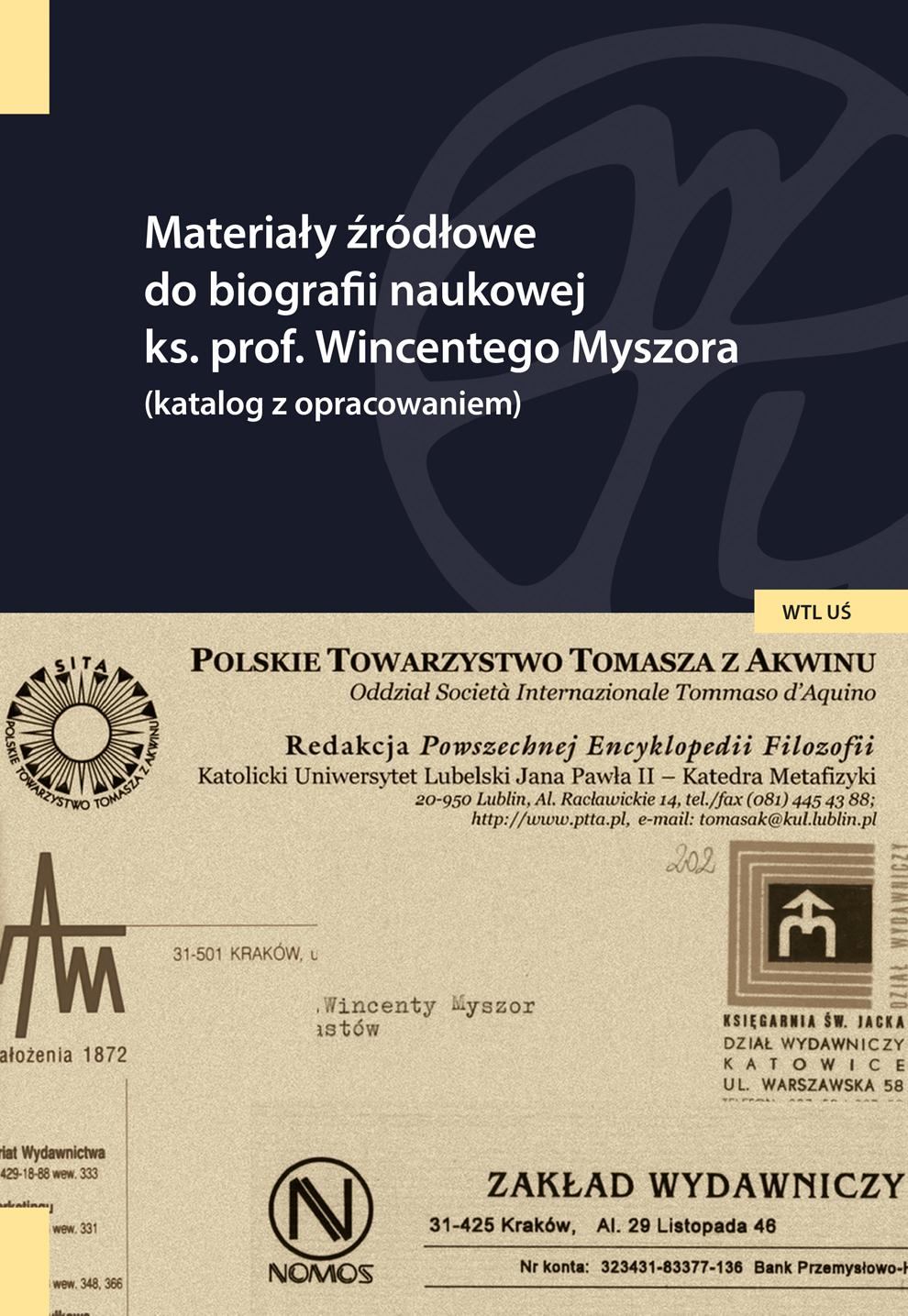 Materiały źródłowe do biografii naukowej ks. prof. Wincentego Myszora (katalog z opracowaniem)