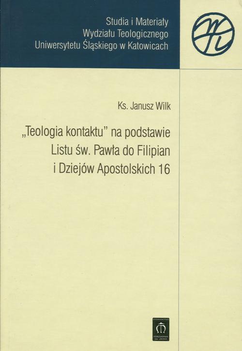 """""""Teologia kontaktu"""" na podstawie Listu św. Pawła do Filipian i Dziejów Apostolskich 16"""