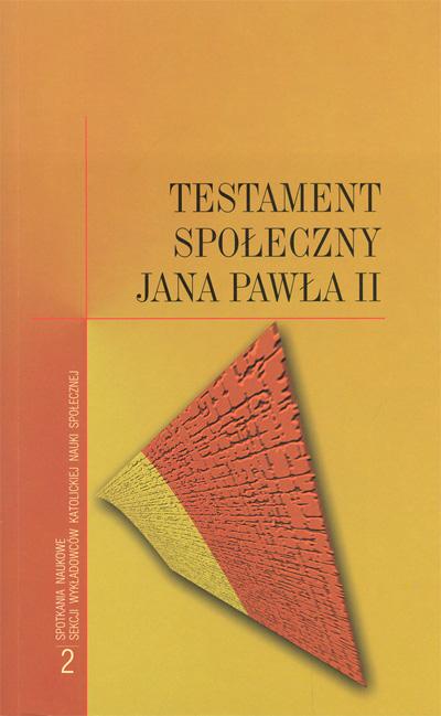 Testament społeczny Jana Pawła II