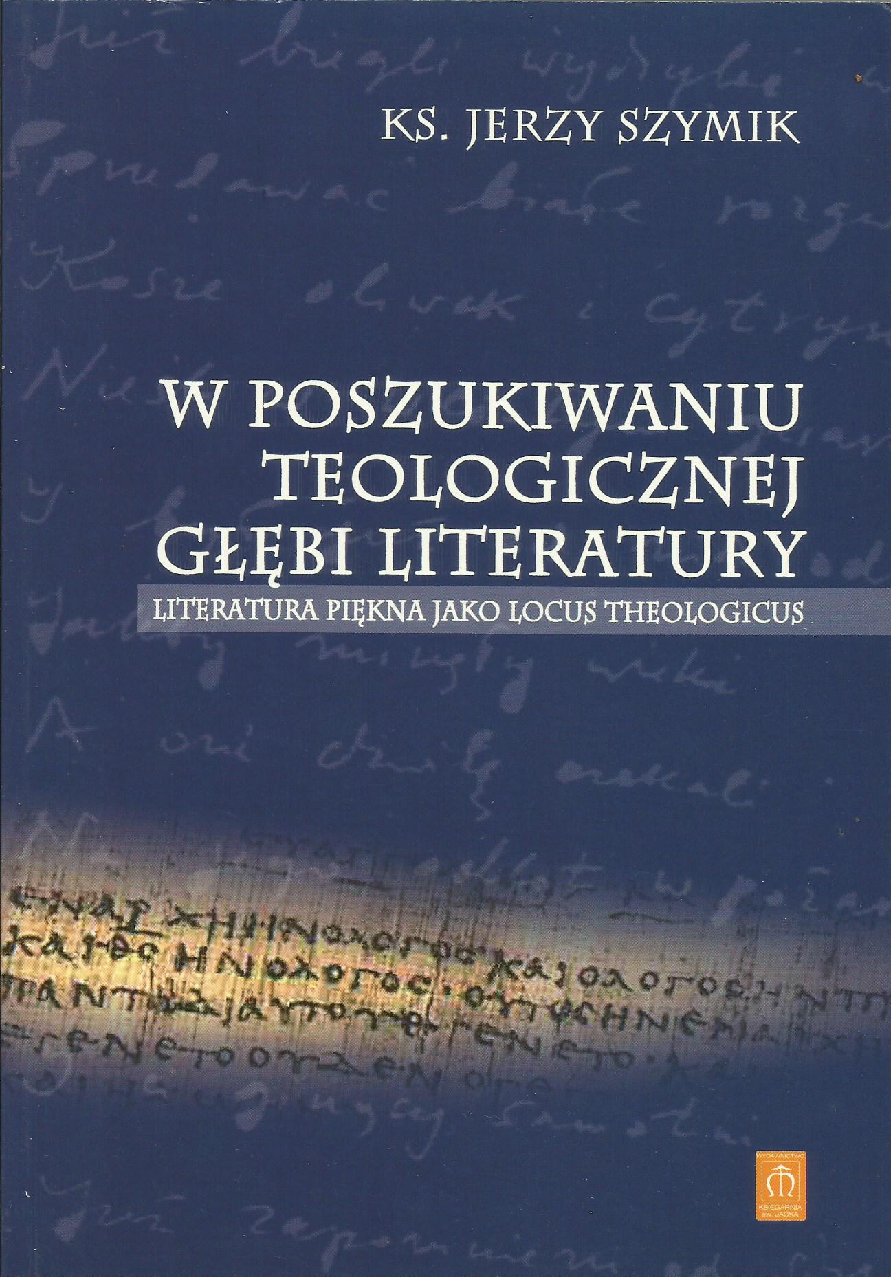 W poszukiwaniu teologicznej głębi literatury. Literatura piękna jako locus theologicus
