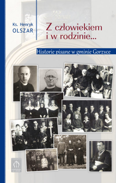 Z człowiekiem i w rodzinie... Historie pisane w gminie Gorzyce