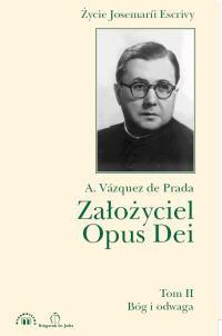 Założyciel Opus Dei Tom I