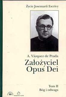 Założyciel Opus Dei Tom II