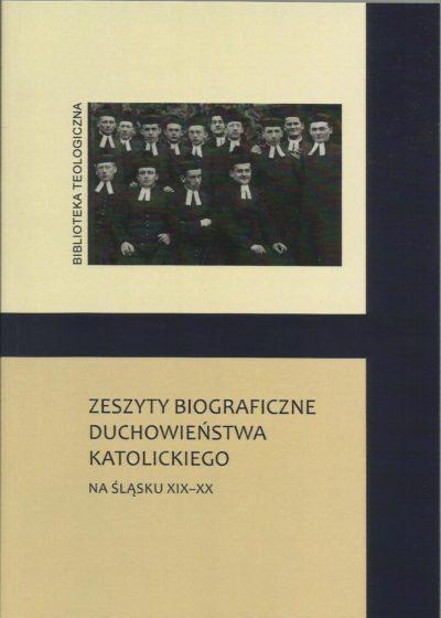 Zeszyty biorgaficzne duchowieństwa katolickiego na Śląsku XIX-XX wieku