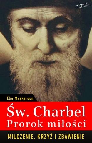 Św. Charbel - prorok miłości