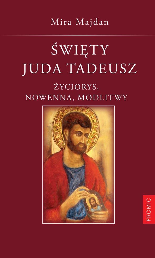 Święty Juda Tadeusz. Życiorys, nowenna, modlitwy