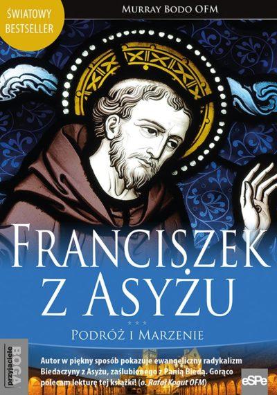 Franciszek z Asyżu. Podróż i marzenie