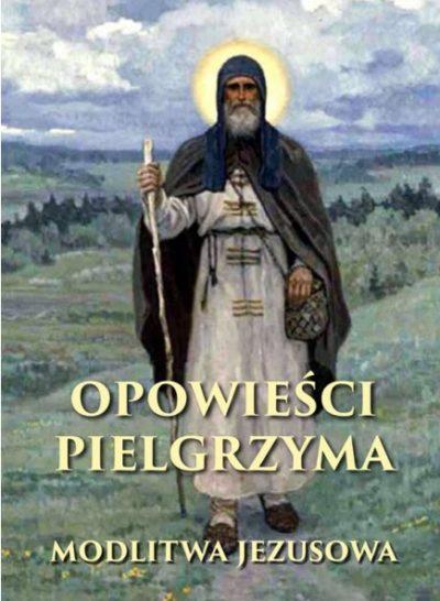Opowieści pielgrzyma. Modlitwa Jezusowa