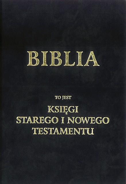 Biblia to jest Księgi Starego i Nowego Testamentu w przekładzie polskim W.O. Jakuba Wujka S.J.