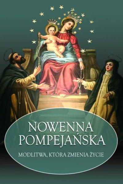 Nowenna Pompejańska. Modlitwa, która zmienia życie