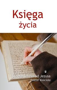 Księga Życia. Św. Teresa od Jezusa